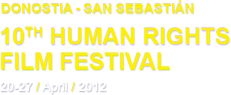 10th Human Rights Film Festival - Donostia-San Sebastián (20-27 april 2012)