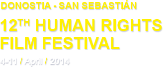 12th Human Rights Film Festival - Donostia-San Sebastián (4-11 april 2014)