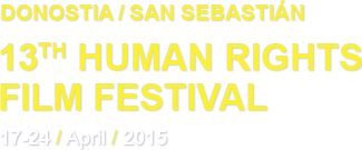 13th Human Rights Film Festival - Donostia-San Sebastián (17-24 april 2015)